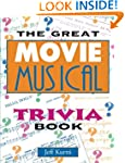 The Great Movie Musical Trivia Book