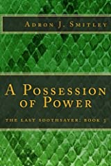 A Possession of Power: the last soothsayer: book 3 Paperback