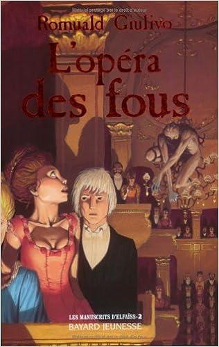 Téléchargements gratuits pour les livres électroniques au format pdf Les Manuscrits d'Elfaïss, tome 2 : L'Opéra des fous in French PDF iBook PDB by Romuald Giulivo