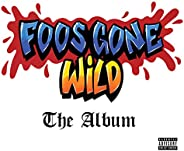 Foos Gone Wild The Album [Explicit]
