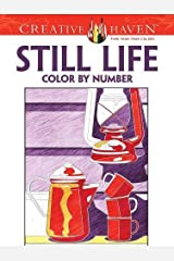 Creative Haven Still Life Color by Number Coloring Book (Creative Haven Coloring Books) Paperback