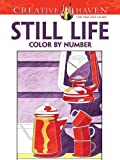 Creative Haven Still Life Color by Number Coloring Book (Adult Coloring)