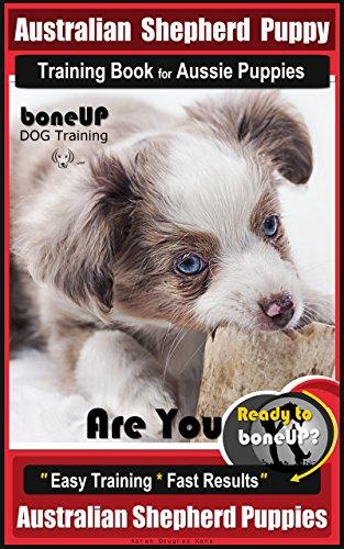 Australian Shepherd Puppy Training Book for Aussie Puppies By BoneUP