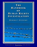 The Handbook of Human Rights Investigation 2nd Edition, Dermot Groome, 1456540076