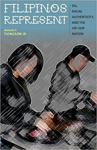 Read Filipinos Represent: DJs, Racial Authenticity, and the Hip-hop Nation PDF, azw (Kindle), ePub