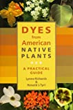 Dyes from American Native Plants: A Practical Guide