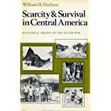 Scarcity and Survival in Central America: Ecological Origins of the Soccer War