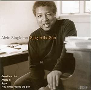 Sing to the Sun - Chamber Music of Alvin Singleton