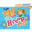 Dabby Dill & The HICCUP Pickle (Dabby Dill - Pickle Series Book 1)