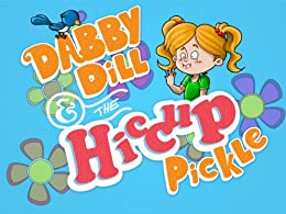 Dabby Dill & The HICCUP Pickle (Dabby Dill - Pickle Series Book 1) by [Daberko, Brad]