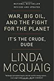 img - for War, Big Oil and the Fight for the Planet: It's the Crude, Dude book / textbook / text book