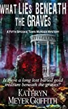 What Lies Beneath the Graves: The Fifth Spookie Town Murder Mystery (Spookie Town Murder Mysteries) (Volume 5)