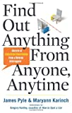 Find Out Anything from Anyone, Anytime, James Pyle and Maryann Karinch, 1601632983