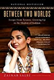 Between Two Worlds: Escape from Tyranny: Growing Up in the Shadow of Saddam