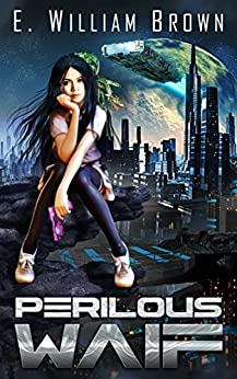 Perilous Waif (Alice Long Book 1) by [Brown, E. William]