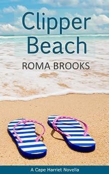 Clipper Beach: A Cape Harriet Novella by [Brooks, Roma]