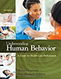 img - for Understanding Human Behavior: A Guide for Health Care Professionals book / textbook / text book