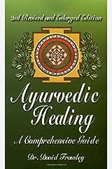 Ayurvedic Healing: A Comprehensive Guide Paperback