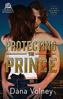 Protecting the Prince (Wyn Security Book 1) by [Volney, Dana]