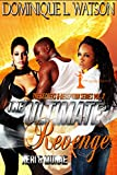 The Ultimate Revenge: Part 2 (The Secrets and Deception Series)