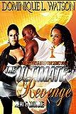 The Ultimate Revenge: Part 2 (The Secrets and Deception Series)