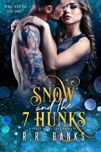 Snow and the 7 Hunks: A Dirty Fairy Tale Romance ()