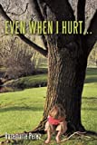 Even When I Hurt, Rosemarie Perez, 144900668X