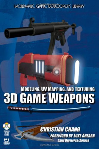 Download Modeling, UV Mapping, And Texturing 3D Game Weapons (Wordware Game Developer's Library) PDF