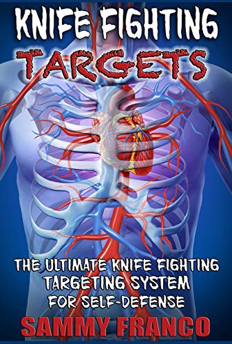 (Knife Fighting Targets: The Ultimate Knife Fighting Targeting System for Self-Defense )