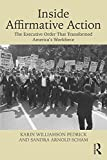 img - for Inside Affirmative Action: The Executive Order That Transformed America's Workforce book / textbook / text book