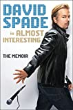 "A hilarious and biting memoir from the actor, comedian and Saturday Night Live alumni David Spade.   David Spade is best known for his harsh ""Hollywood"" Minute Sketches on SNL, his starring roles in movies like Joe Dirt and Tommy Boy,  and his sev..."
