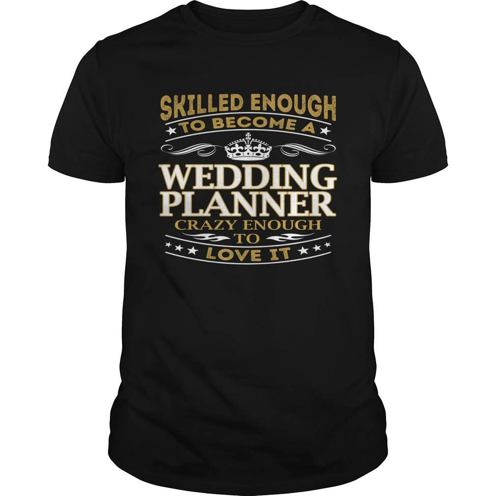 Wedding Planner - Crazy Enough to Love It - Job Shirt
