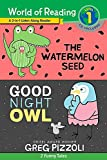 World of Reading Watermelon Seed, The and Good Night Owl 2-in-1 Listen-Along Reader (World of Reading Level 1): 2 Funny Tales with CD!