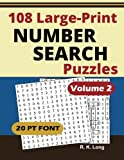 Large Print Number Search Puzzles, Volume 2: 108 Number Search Puzzles in Large 20-point Font, Great for All Ages