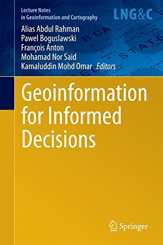 Geoinformation for Informed Decisions (Lecture Notes in Geoinformation and Cartography)