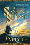 The Saxon Shore, Jack Whyte, 0765306506