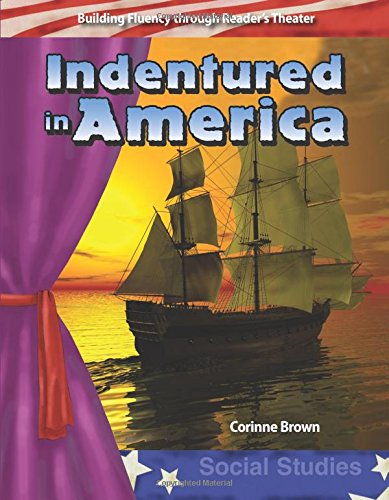Download Indentured in America: Early America (Building Fluency Through Reader's Theater) ebook