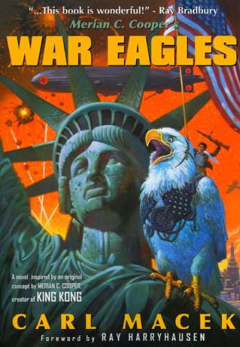 War Eagles: Inspired by the Original Story by Merian C. Cooper, Creator of King Kong