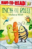 Inch and Roly Make a Wish by Melissa Wiley (2012-08-28)