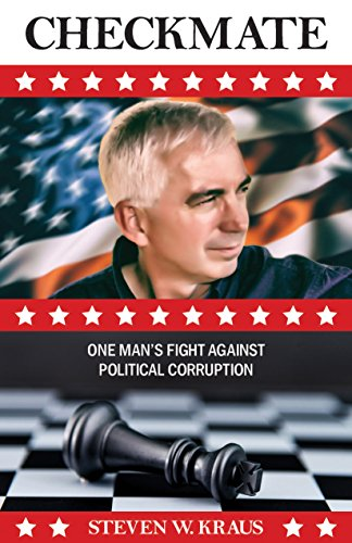 Checkmate: One Man's Fight Against Political Corruption by [Kraus, Steven]