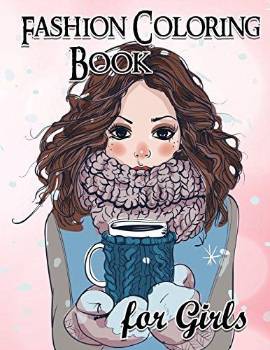 Fashion Coloring Book For Girls: Fun Fashion and Fresh Styles!: Coloring Book For Girls (Fashion & Other Fun Coloring Books For Adults, Teens, & Girls)