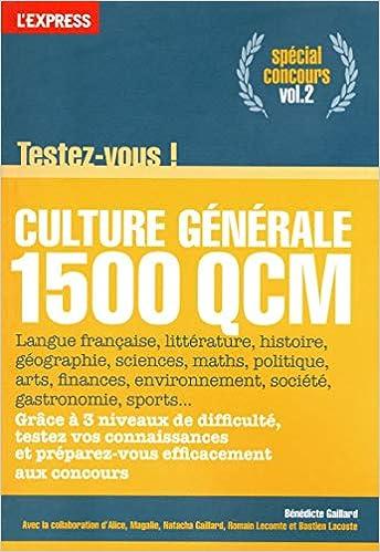 Culture générale testez-vous en 1500 qcm vol.2 spécial concours