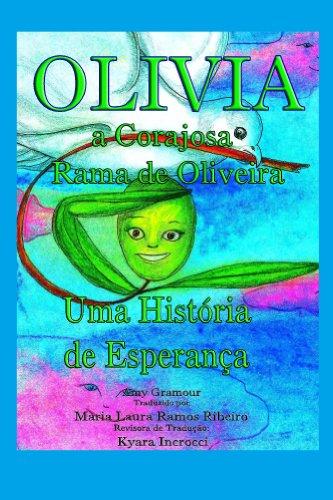 Olivia, a Corajosa Rama de Oliveira : Uma Historia de Esperanca