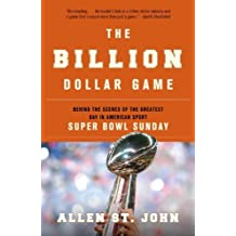 The Billion Dollar Game: Behind the Scenes of the Greatest Day In American Sport - Super Bowl Sunday