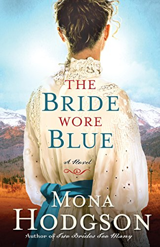 The Bride Wore Blue: A Novel (The Sinclair Sisters of Cripple Creek)