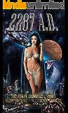 2287 A.D.: A Post-Apocalyptic Sci-fi Fantasy (The Ashlyn Chronicles Book 1)
