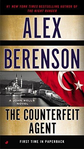 By Alex Berenson The Counterfeit Agent A John Wells Novel Mass Market Paperback