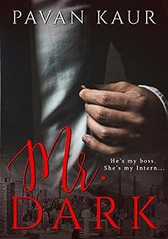 Mr Dark by [Kaur, Pavan]
