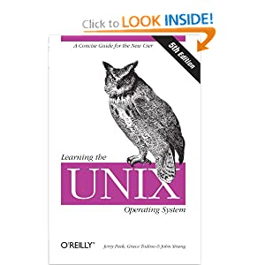 Learning the UNIX Operating System (In a Nutshell) Grace Todino, Jerry Peek, John Strang