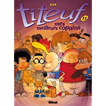 Titeuf - Tome 11 : Mes meilleurs copains (French Edition)